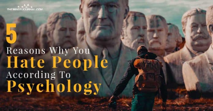 Why You Hate People According To Psychology
