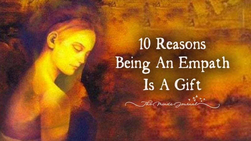 10 Reasons Being An Empath Is A Gift