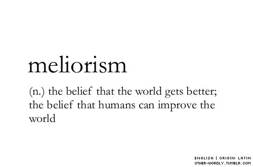 meliorism