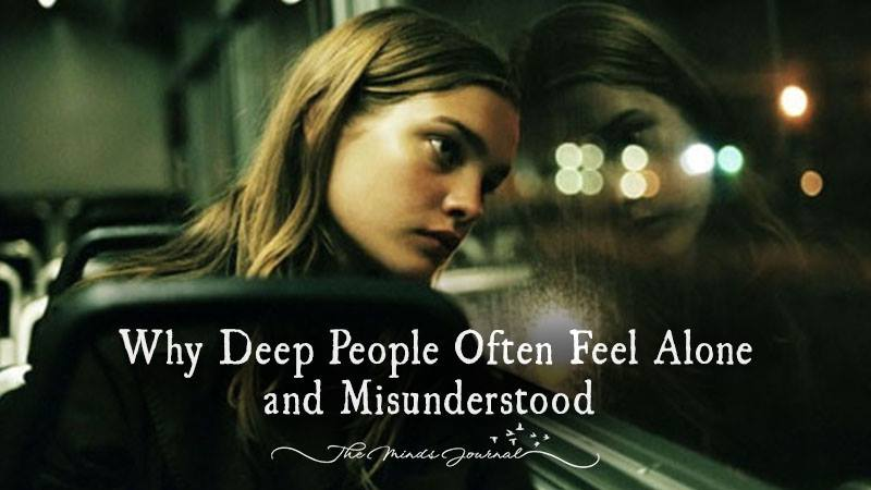 Why Deep People Often Feel Alone and Misunderstood