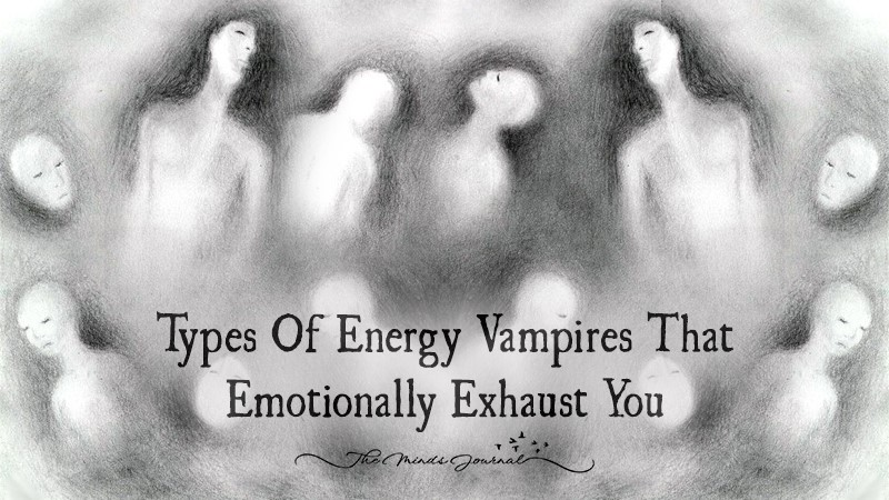 6 Types Of Energy Vampires That Emotionally Exhaust You
