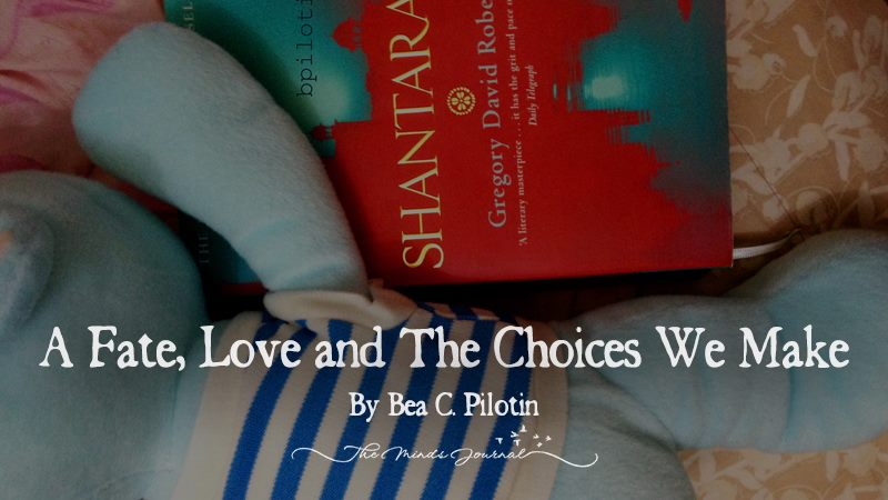 A Fate, Love and The Choices We Make