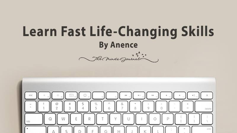 LEARN FAST LIFE-CHANGING SKILLS