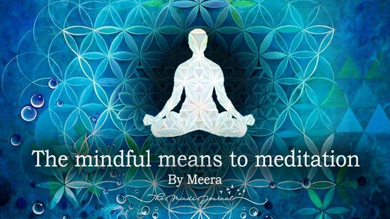 The mindful means to meditation