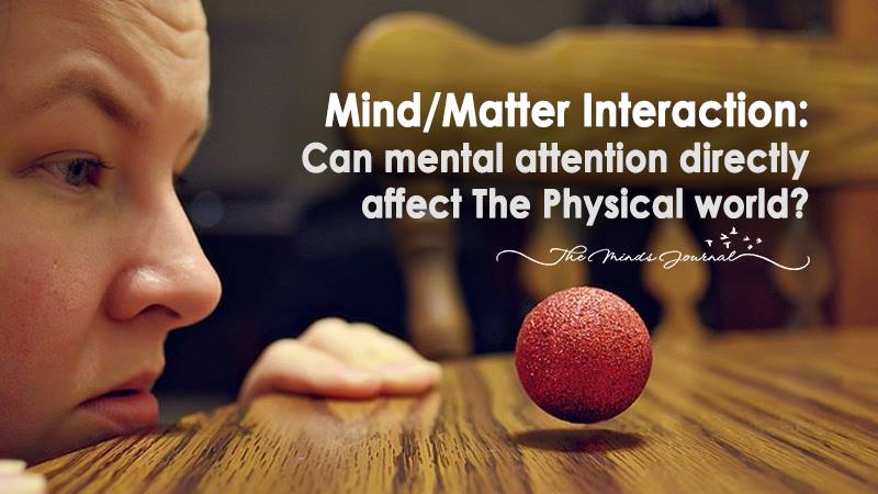 MIND/MATTER INTERACTION: CAN MENTAL ATTENTION DIRECTLY AFFECT THE PHYSICAL WORLD?