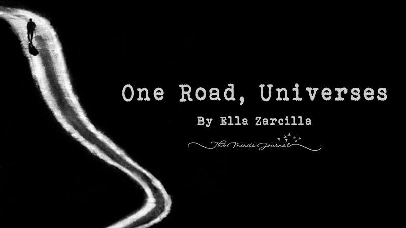 One Road, Universes.