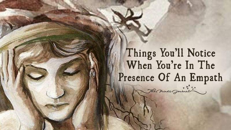 Things You'll Notice When You're In The Presence Of An Empath