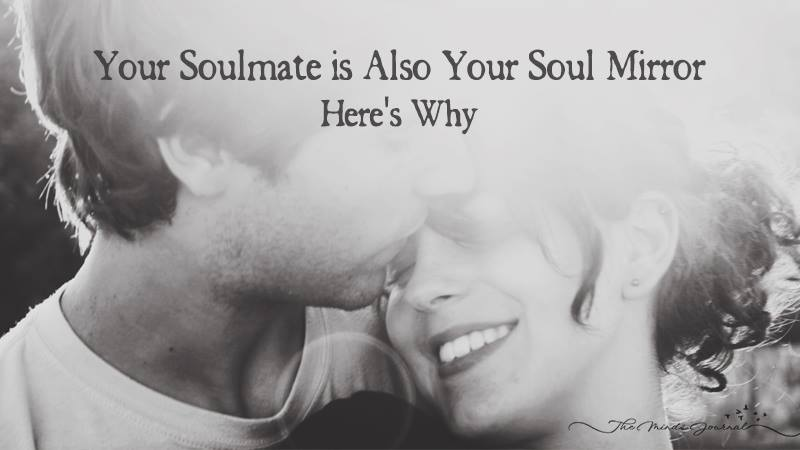 Your Soulmate Is also Your Soul Mirror – Here's Why