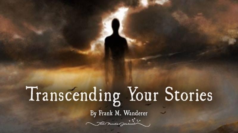 Transcending Your Stories