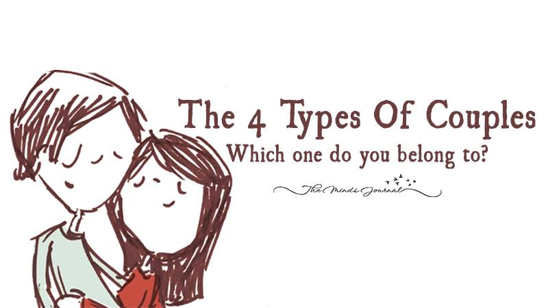 The 4 Types Of Couples. Which One Do You Belong To ?