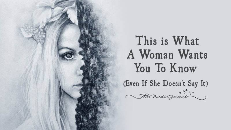 This is What A Woman Wants You To Know (Even If She Doesn't Say it)