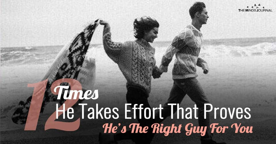 12 Times He Takes Effort That Proves He's The Right Guy For You