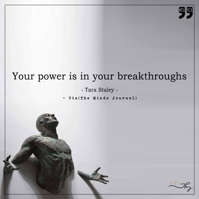 Your power is in your Breakthroughs