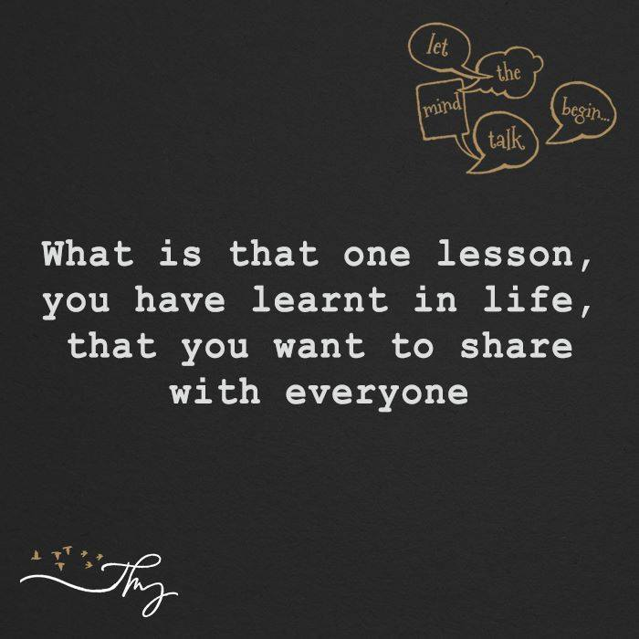 Lessons Learned In Life - Let The Mind Talk Begin