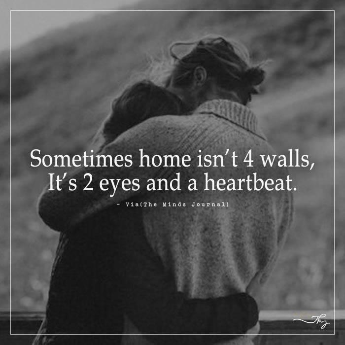 Sometimes home isn't 4 walls