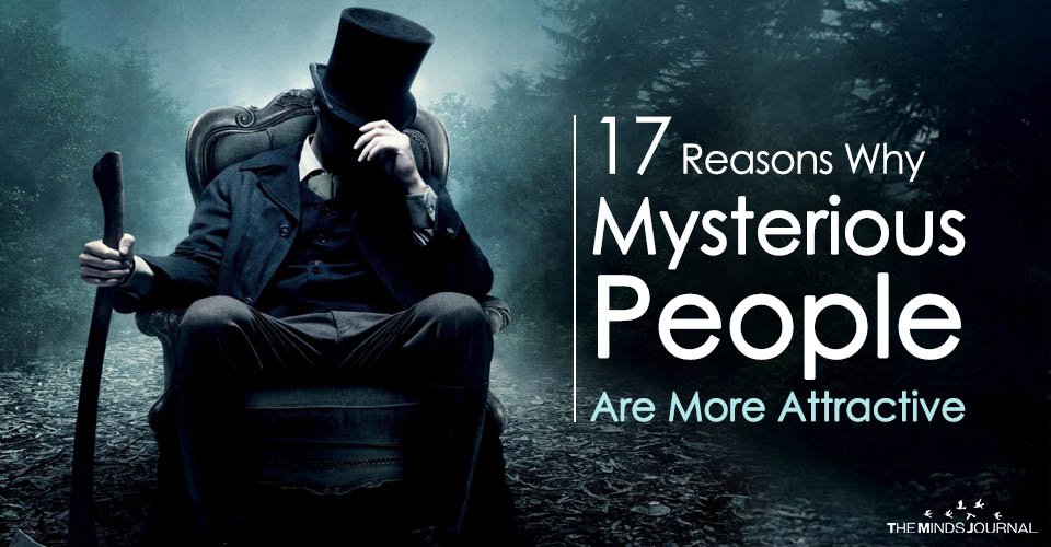 17 Reasons Why Mysterious People Are More Attractive