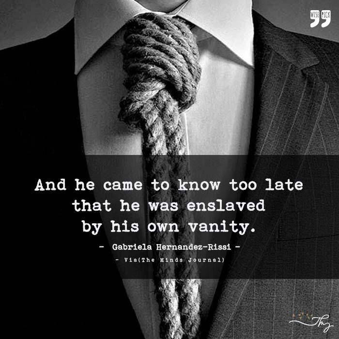 Enslaved By His Own Vanity