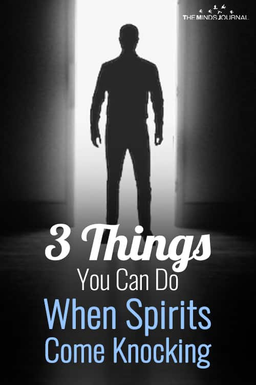 3 Things You Can Do When Spirits Come Knocking