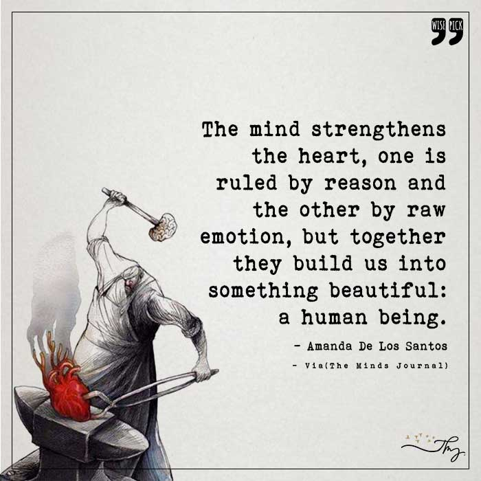 The Mind strengthens The Heart