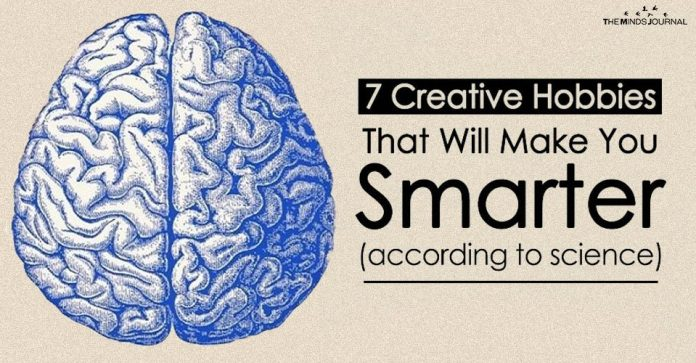 7 Creative Hobbies That Will Make You Smarter (according to science)