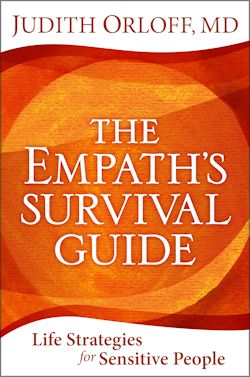 The Empath's Survival Guide Life Strategies for Sensitive People