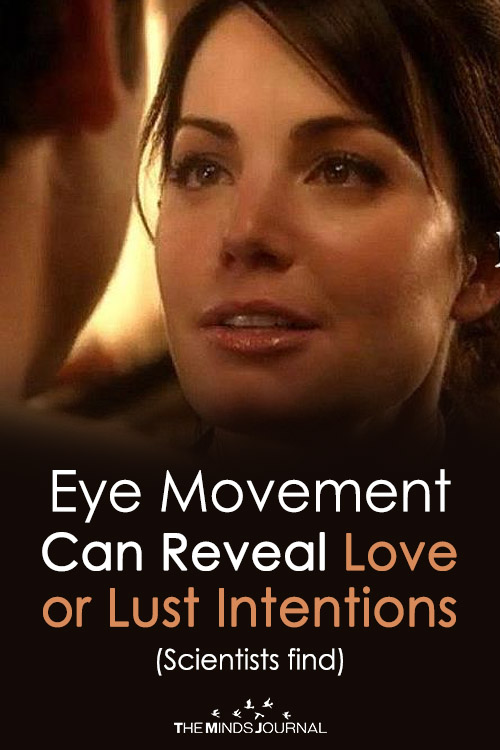 Eye Movement Can Reveal Love or Lust Intentions (Scientists find)