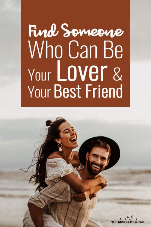 Find Someone Who Can Be Your Lover And Your Best Friend
