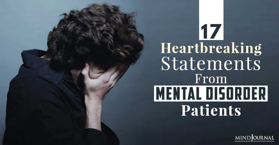 Heartbreaking Statements From Mental Disorder Patients