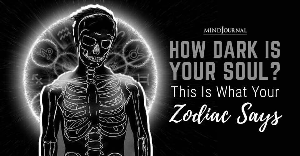 Dark Your Soul What Zodiac Says