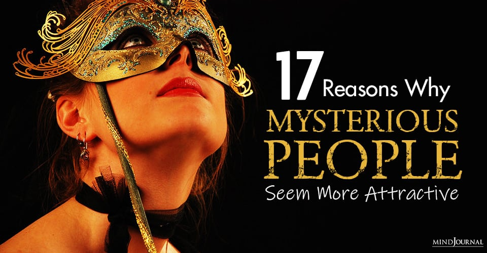 Reasons Why Mysterious People Seem More Attractive
