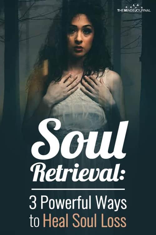 Soul Retrieval: 3 Powerful Ways to Heal Soul Loss