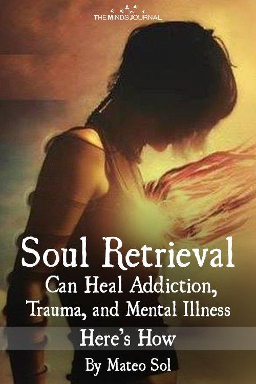 Soul Retrieval Can Heal Addiction, Trauma, and Mental Illness – Here's How