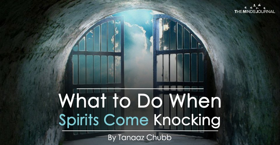 What to Do When Spirits Come Knocking