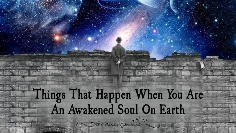 5 Things That Happen When You Are An Awakened Soul On Earth