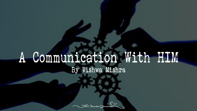 A Communication With HIM