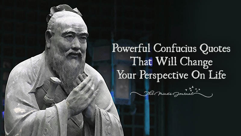 10 Powerful Confucius Quotes That Will Change Your Perspective On Life