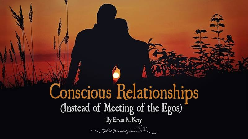 Conscious Relationships (Instead of Meeting of the Egos)