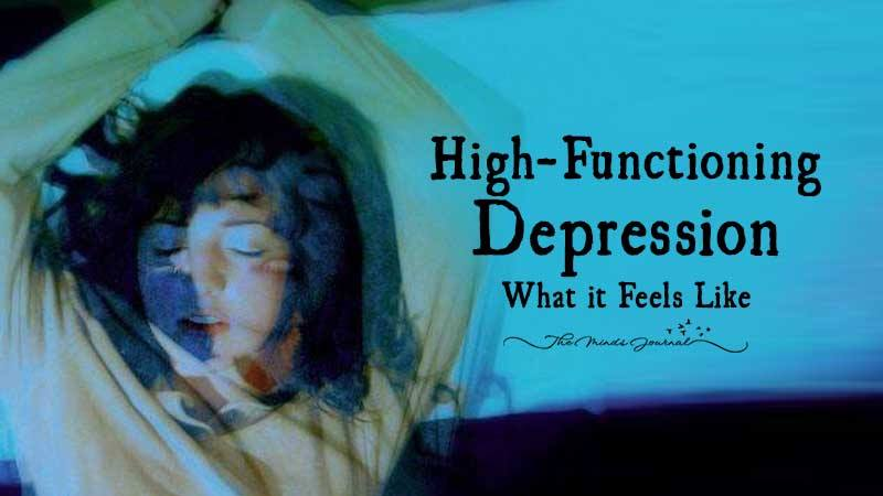 High-Functioning Depression - What It Feels Like