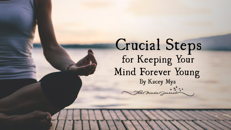 Crucial Steps for Keeping Your Mind Forever Young