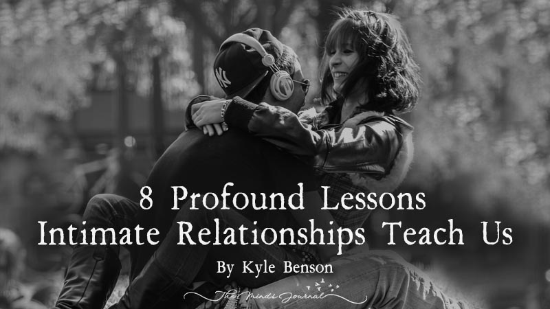 8 Profound Lessons Intimate Relationships Teach Us