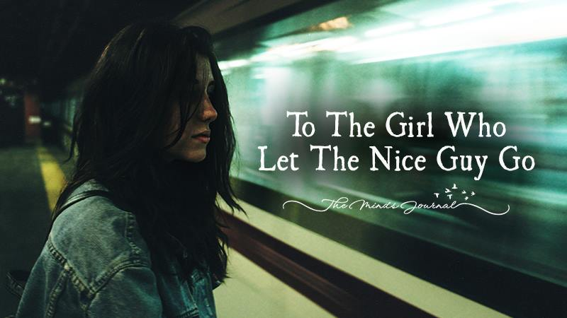 To The Girl Who Let The Nice Guy Go