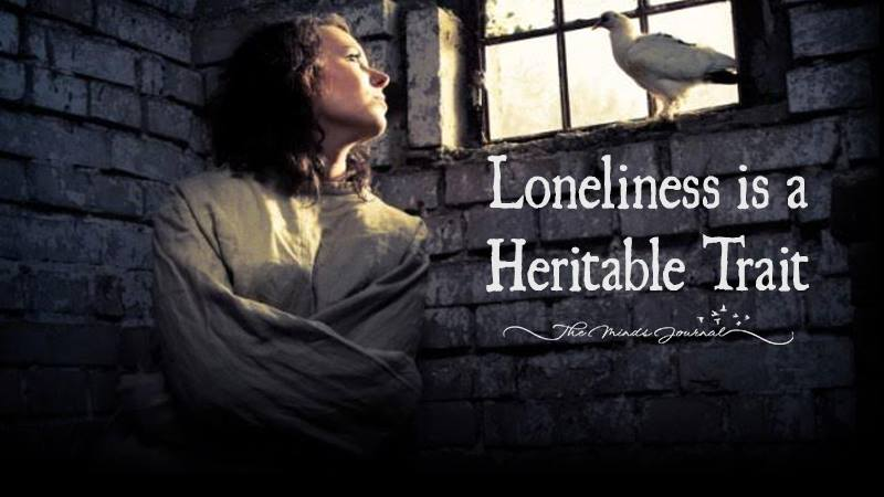 Feeling lonely? Blame it on your genes – Studies find Loneliness is a Heritable Trait
