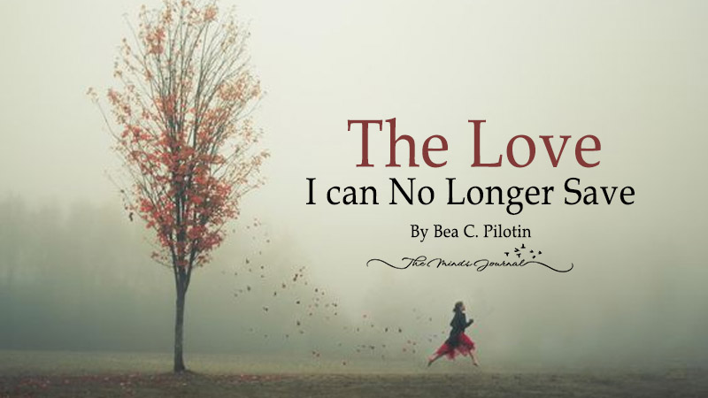 The Love I can No Longer Save