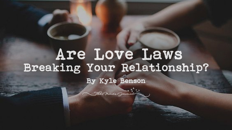 Are Love Laws Breaking Your Relationship?