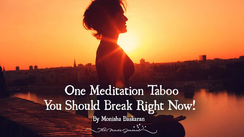 One Meditation Taboo You Should Break Right Now!