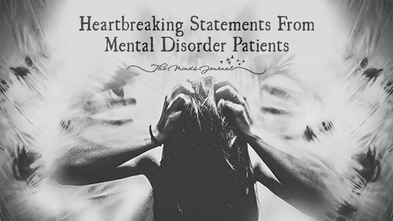 14 Heartbreaking Statements From Mental Disorder Patients