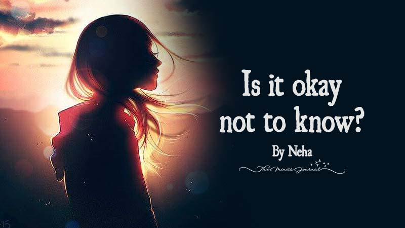 Is it okay not to know?