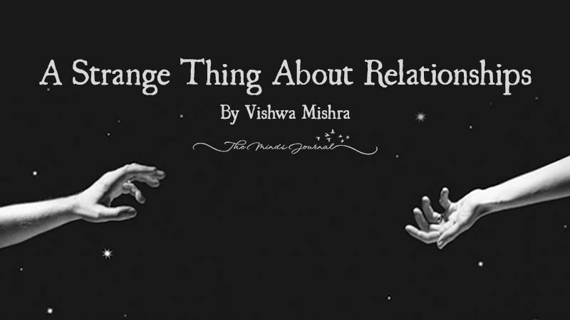 A Strange Thing About Relationships