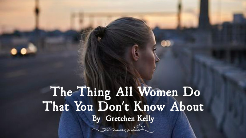 The Thing All Women Do That You Don't Know About