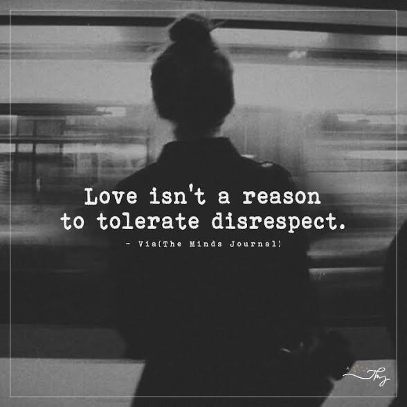 Love isn't a reason to tolerate disrespect
